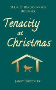 Tenacity at Christmas: 31 Daily Devotions for December