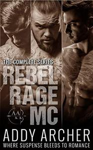 Rebel Rage MC: The Complete Series