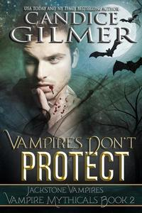 Vampires Don't Protect