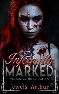 Infernally Marked: An Infernal Blade Prequel