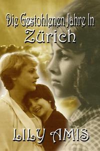 Die Gestohlenen Jahre In Zürich