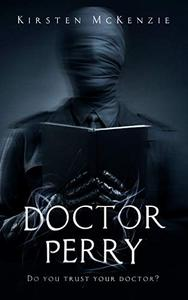 Doctor Perry: A medical thriller