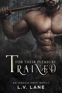 Trained For Their Pleasure