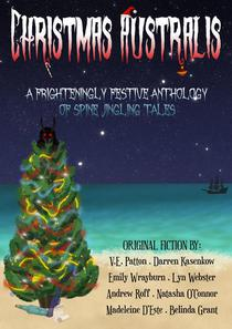 Christmas Australis: A Frighteningly Festive Anthology of Spine Jingling Tales