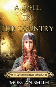 A Spell in the Country  Book Two of the Averraine Cycle