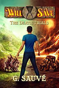 The Death Trials: A Time Travel Adventure