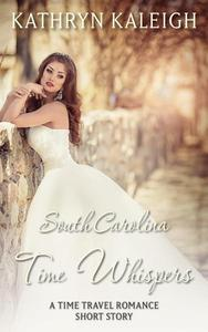South Carolina Time Whispers: A Short Story