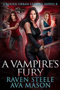 A Vampire's Fury: A Gritty Urban Fantasy Novel