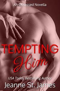 Tempting Him