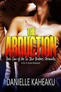 The Abduction: A Sci-Fi Alien Romance