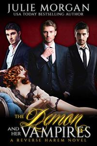 The Demon and Her Vampires: A Reverse Harem Vampire Paranormal Romance