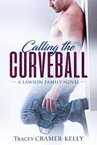 Calling the Curveball: a Lawson Family Novel