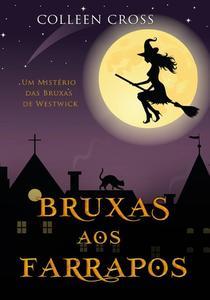 Bruxas aos Farrapos : Um Mistério das Bruxas de Westwick