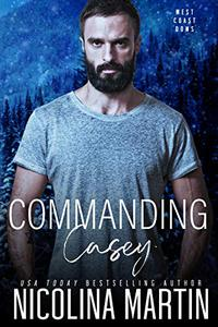 Commanding Casey: An Enemies to Lovers Romance