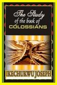 The Study of the Book of Colossians