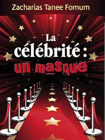 La Célébrité: un Masque (Evangelisation t. 8)