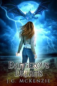 Dangerous Dreams: A Novella