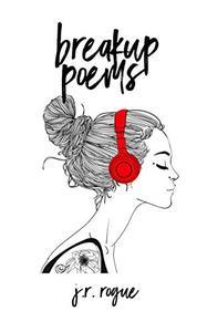 Breakup Poems: Vol 1