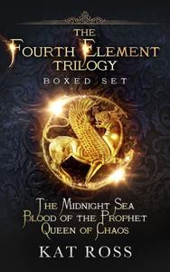 The Fourth Element Trilogy Boxed Set (The Midnight Sea\Blood of the Prophet\Queen of Chaos)