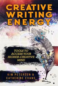 Creative Writing Energy: Tools to Access Your Higher-Creative Mind