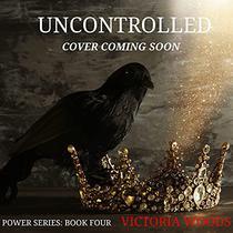 Uncontrolled: A Mafia Suspense Dark Romance with Age Gap