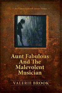 Aunt Fabulous And The Malevolent Musician