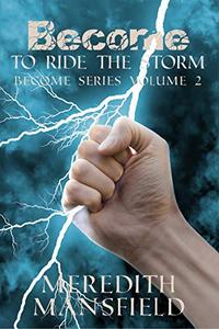 Become: To Ride the Storm: Become Series Book 2