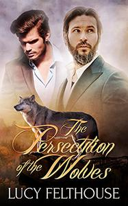 The Persecution of the Wolves: A Werewolf Thriller Novel