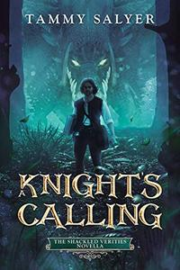 A Knight's Calling: The Shackled Verities Prequel