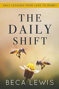 The Daily Shift: Daily Lessons From Love To Money