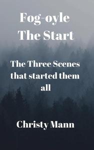 Fog-oyle: The Start