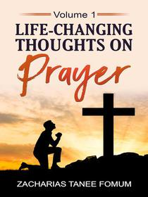 Life-changing Thoughts on Prayer (volume 1)