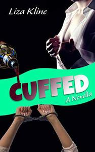 Cuffed - A Novella