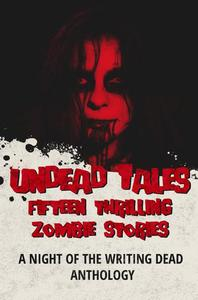 Undead Tales: 15 Thrilling Zombie Stories