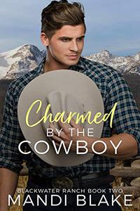 Charmed by the Cowboy: A Contemporary Christian Romance