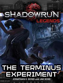 Shadowrun Legends: The Terminus Experiment