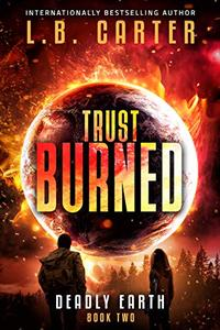 Trust Burned: a gripping romantic YA Disaster Dystopian