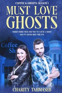 Must Love Ghosts: Coffee and Ghosts 1