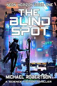 The Blind Spot: A Science Fiction Thriller