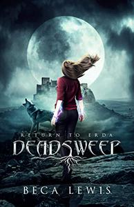 Deadsweep: A Metaphysical Fantasy Adventure