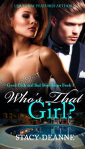 Who's That Girl: The Good Girls and Bad Boys Series Book 1