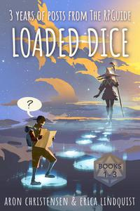Loaded Dice: Volumes 1-3