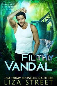 Filthy Vandal: A Junkyard Shifters Prequel