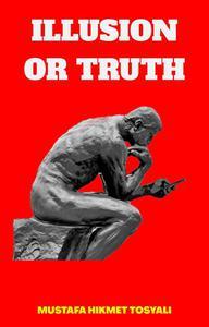 Illusion or Truth