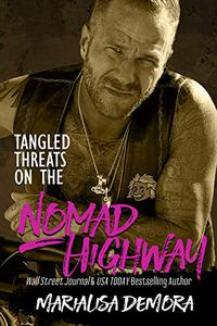 Tangled Threats on the Nomad Highway