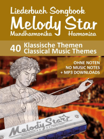 """Songbook for the """"Melody Star"""" Harmonica - 40 Classical Music Themes"""