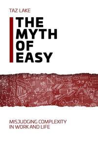 The Myth of Easy