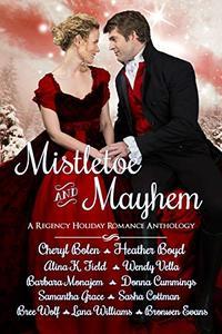 Mistletoe and Mayhem: A Regency Holiday Romance Anthology