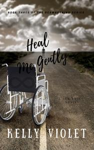 Heal Me Gently (The Reawakening Series, Book 3)