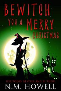 Bewitch You a Merry Christmas: A Cozy, Cat-Filled Magical Mystery